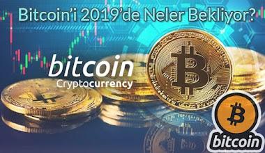 Bitcoin'i 2019'de Neler Bekliyor?