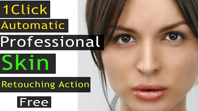 1 Click Automatic Professional Skin Retouching | Free Photoshop