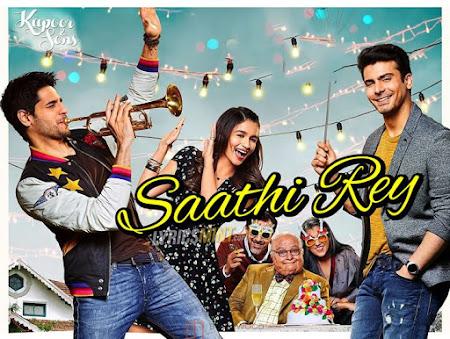 Saathi Rey - Kapoor & Sons (2016)