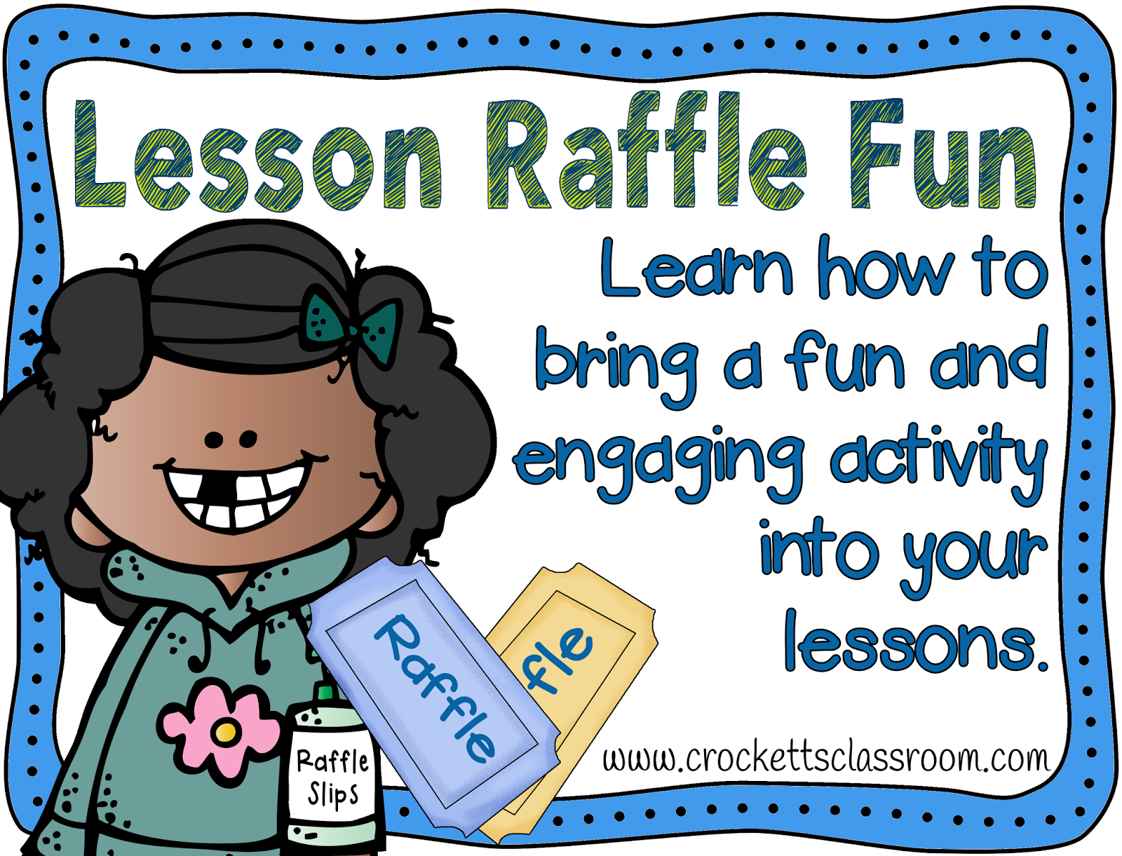 Keep your students on their toes with lesson raffle tickets.  Give each student a ticket and have them answer a question during the lesson.  Then choose a ticket that shows good thinking!  Great motivator.