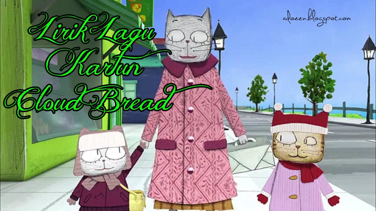 Lirik Lagu Kartun Cloud Bread My Kingdom
