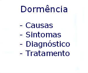 Dormência causas sintomas diagnóstico tratamento prevenção riscos complicações