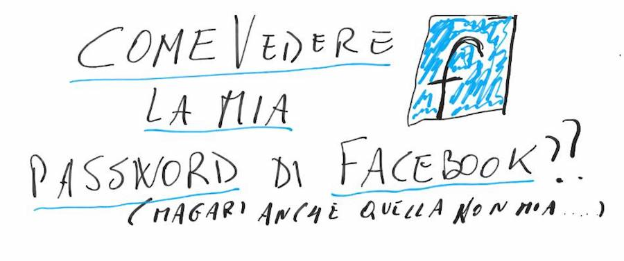 come vedere la mia password di facebook