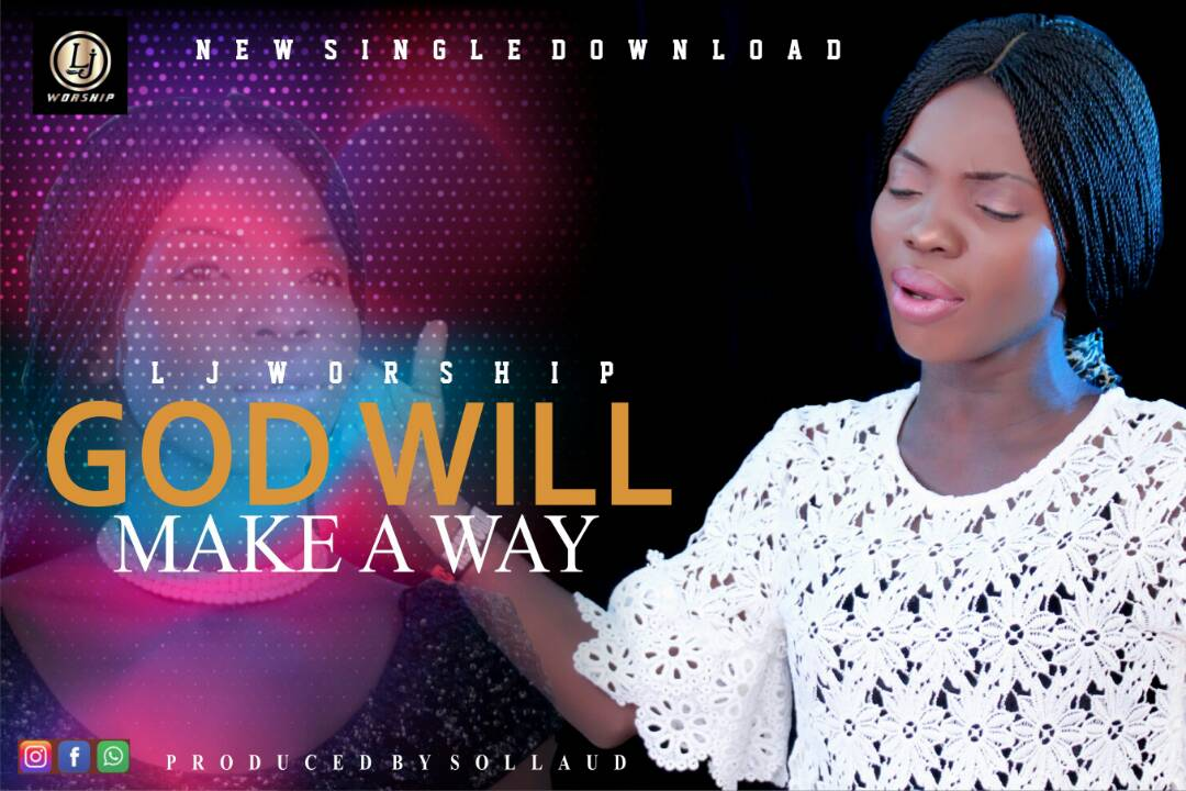 God Will Make A Way. LJ Worship. Gospel Redefined
