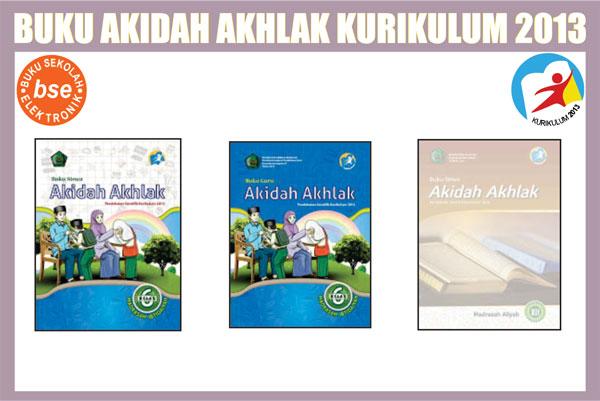 Buku Akidah Akhlak MI MTs dan MA Kurikulum 2013