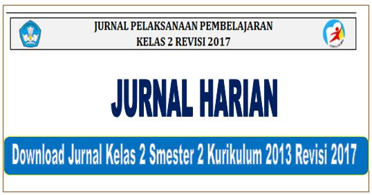 Jurnal Kelas 2 Smester 2 Kurikulum 2013 Revisi 2017