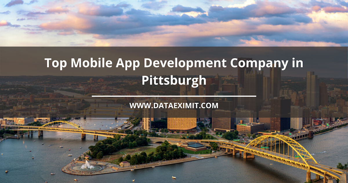 Top Mobile App Development Company in Pittsburgh