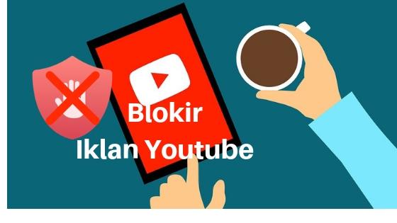 Cara Memblokir Iklan di Youtube