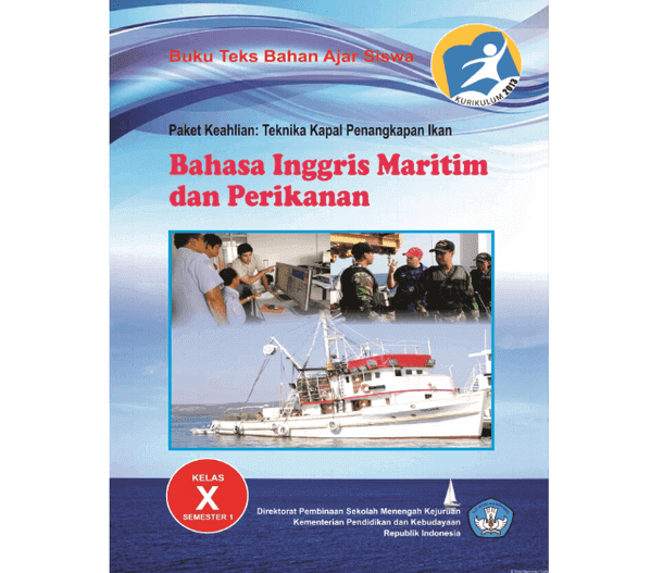 Buku Bahasa Inggris Maritim dan Perikanan SMK Kelas X Semester 1 Kurikulum 2013