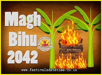 2042 Magh Bihu Festival Date and Time, 2042 Magh Bihu Calendar