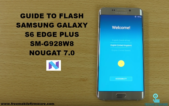 Guide To Flash Samsung Galaxy S6 Edge Plus G928w8 Nougat 7.0 Odin Method Tested Firmware