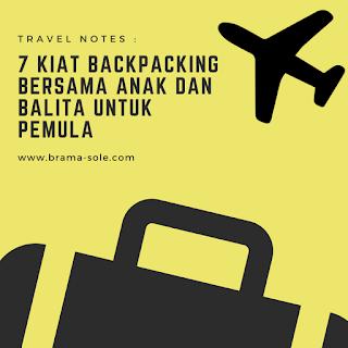 7 Kiat Backpacking Bersama Anak Dan Balita Untuk Pemula