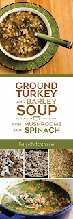 Ground Turkey and Barley Soup with Mushrooms and Spinach found on KalynsKitchen.com