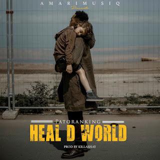 VIDEO: Patoranking – Heal D World