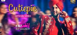 Lagu India Cutiepie - Ae Dil Hai Mushkil