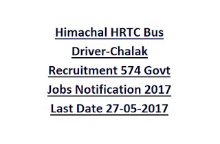 Himachal HRTC Bus Driver-Chalak Recruitment 574 Govt Jobs Notification 2017 Last Date 27-05-2017