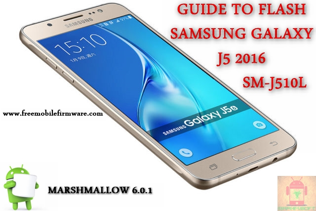 Guide To Flash Samsung Galaxy J5 2016 SM-J510L Marshmallow 6.0.1 Odin Method Tested Firmware