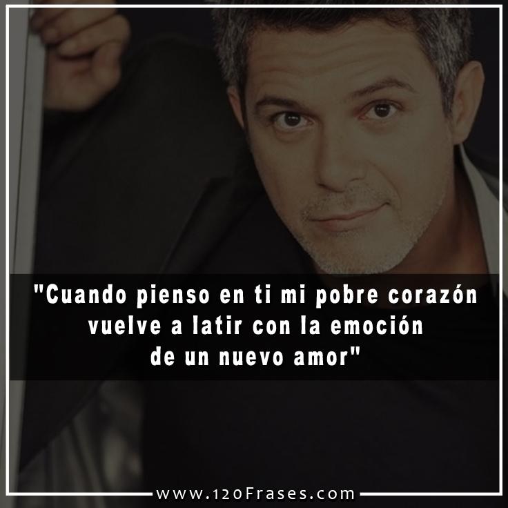 120 Frases De Alejandro Sanz 1 De 5 120 Frases