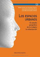 Los Espacios Urbanos. El estudio geográfico de la ciudad y la urbanización