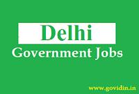 दिल्ली सरकारी नौकरी | Latest Delhi Govt Jobs 2018 | Govt Job in Delhi