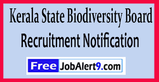 KSSB Kerala State Biodiversity Board Recruitment Notification 2017  Last Date 09-06-2017