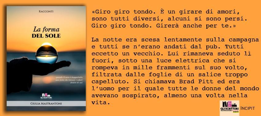 La forma del sole, di Giulia Mastrantoni: incipit