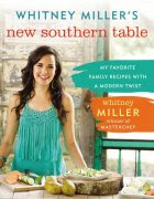 Whitney Miller's New Southern Table My Favorite Family Recipes with a Modern Twist cover