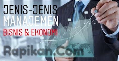 Jenis-Jenis Manajemen dalam Dunia Bisnis dan Ekonomi