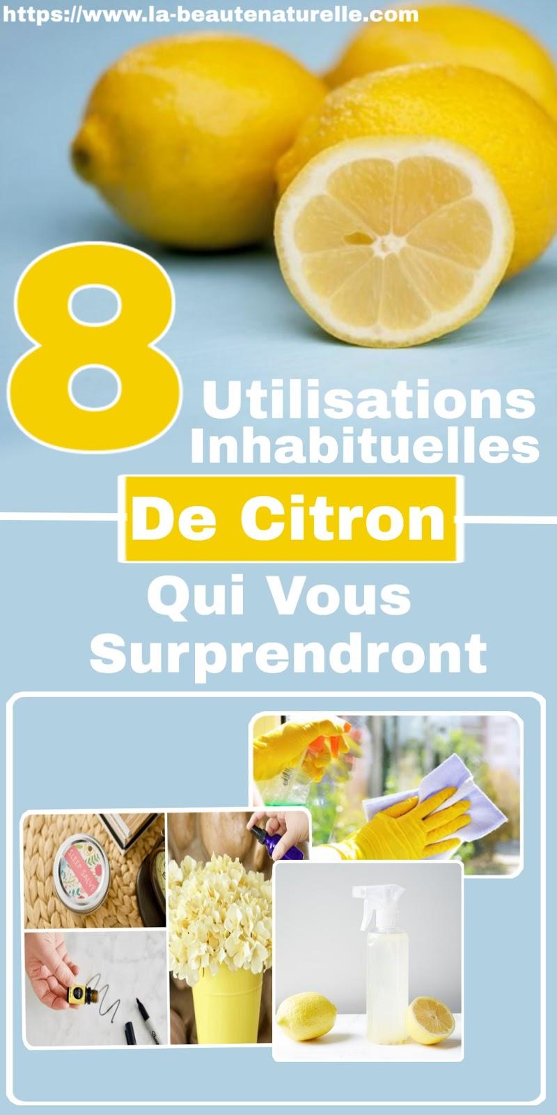 8 Utilisations Inhabituelles De Citron Qui Vous Surprendront