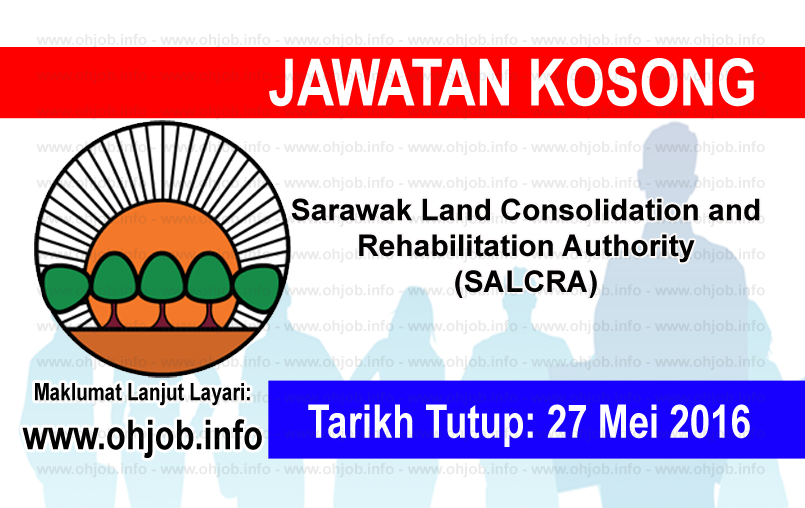 Jawatan Kerja Kosong Sarawak Land Consolidation and Rehabilitation Authority (SALCRA) logo www.ohjob.info mei 2016