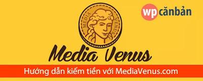 Kiếm tiền với MediaVenus – mạng quảng cáo hỗ trợ tiếng Việt