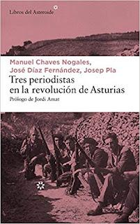 Tres periodistas en la revolución de Asturias- Manuel Chaves Nogales