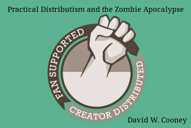 http://practicaldistributism.blogspot.com/2013/12/practical-distributism-and-zombie.html