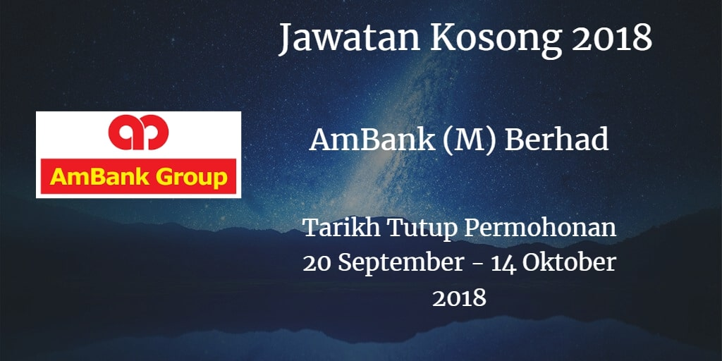 Jawatan Kosong AmBank (M) Berhad 20 September - 14 Oktober 2018