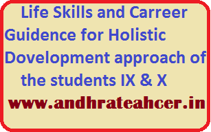 Life Skills and Carreer Guidence for Holistic Dovelopment approach of the students IX & X