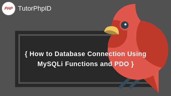 How to Database Connection Using MySQLi Functions and PDO