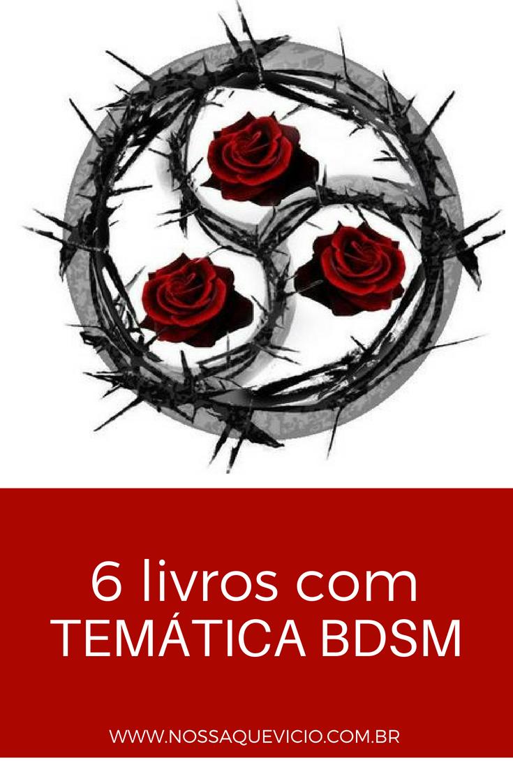 LIVROS DE ROMANCE COM TEMÁTICA BDSM