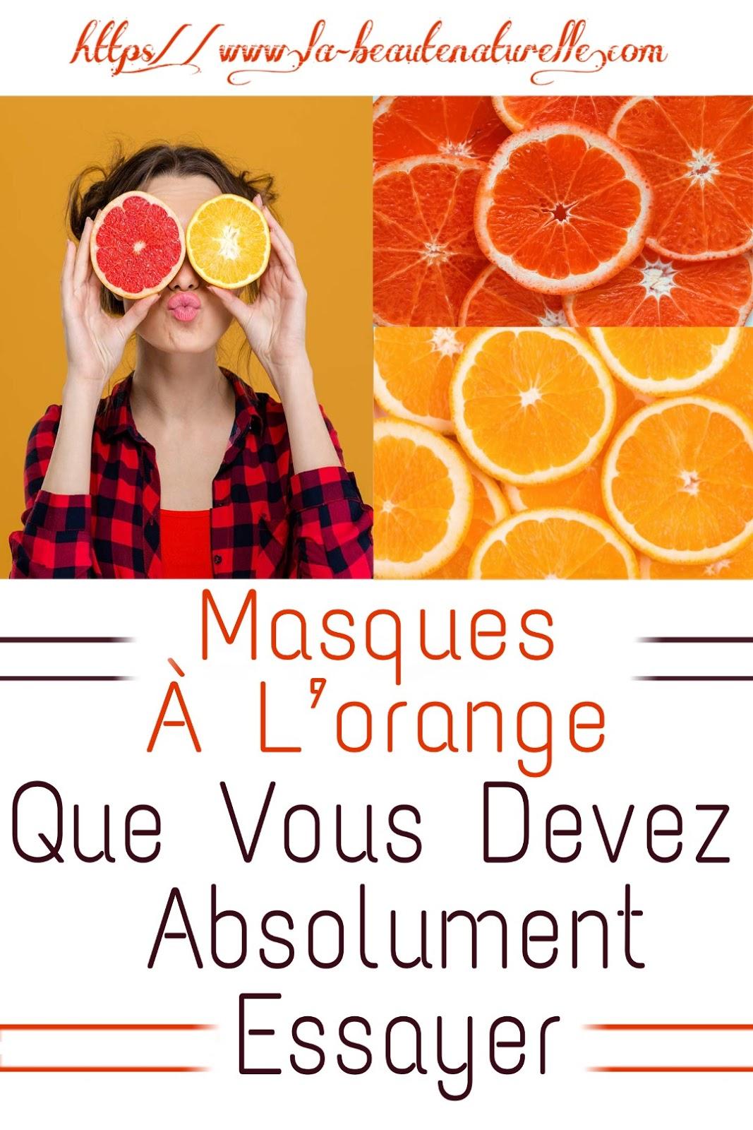 Masques À L'orange Que Vous Devez Absolument Essayer
