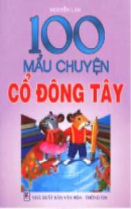 100 Mẩu Chuyện Cổ Đông Tây - Nguyễn Lân