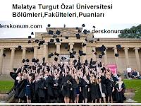 Malatya Turgut Özal Üniversitesi Bölümleri,Fakülteleri,Puanları