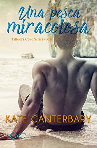 """Libri in uscita: """"Una pesca miracolosa"""" (Talbott's Cove Series #1) di Kate Canterbary"""