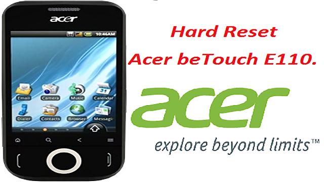 hard reset Acer beTouch E110