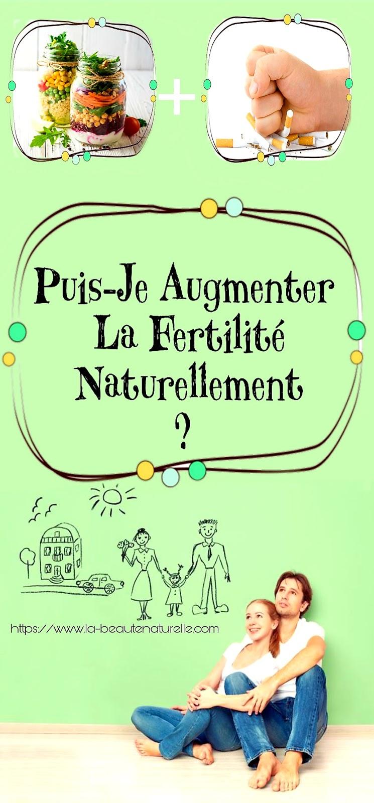 Puis-Je Augmenter La Fertilité Naturellement ?