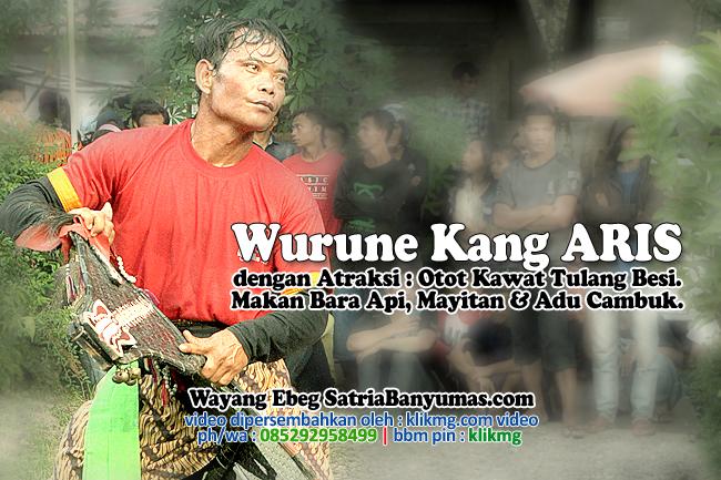 Video Klip WURU / KESURUPANNYA Kang ARIS EBEG BANYUMAS - SatriaBanyumas.com | Video oleh : KLIKMG Foto & Video