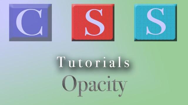 belajar mengenal Transparansi dan Property Opacity Pada css3