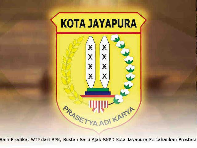Raih Predikat WTP dari BPK, Rustan Saru Ajak SKPD Kota Jayapura Pertahankan Prestasi