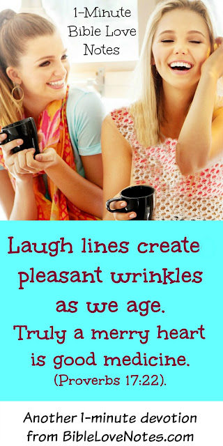 Choose Your Wrinkles - Laughter is good for us -Proverbs 17:22
