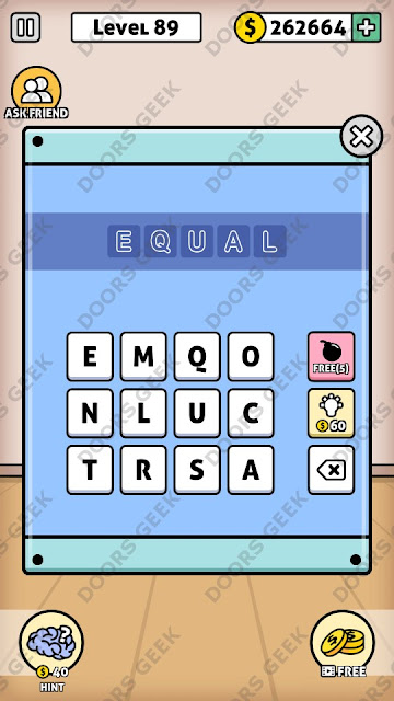 The answer for Escape Room: Mystery Word Level 89 is: EQUAL