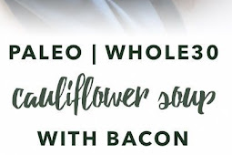 Paleo Bacon Cauliflower Soup