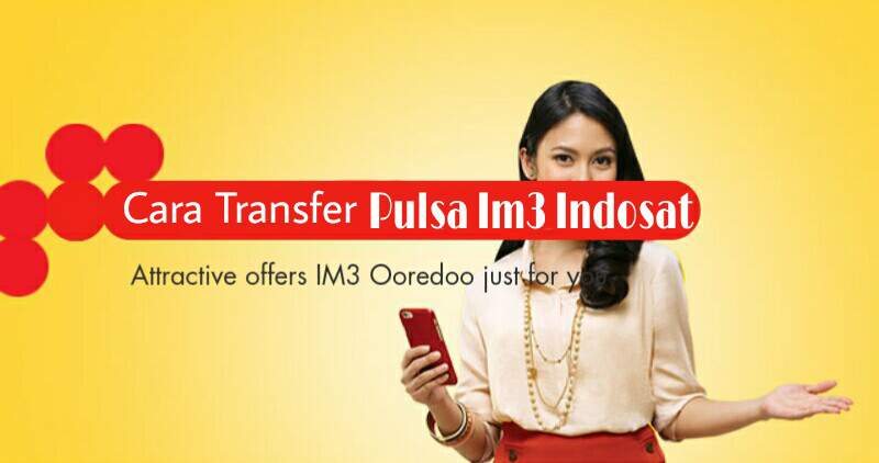 Karena ada banyak hal yang harus sobat tahu sebelum melaksanakan transfer pulsa Im Inilah Cara Terbaru Transfer Pulsa Im3 Indosat